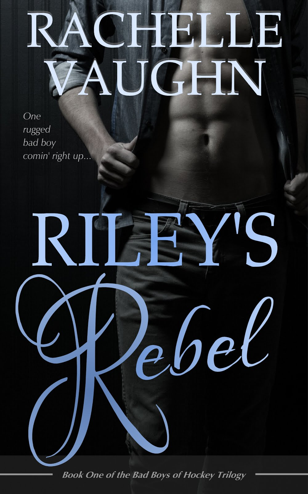 Riley's Rebel (Bad Boys of Hockey Trilogy, Book 1)