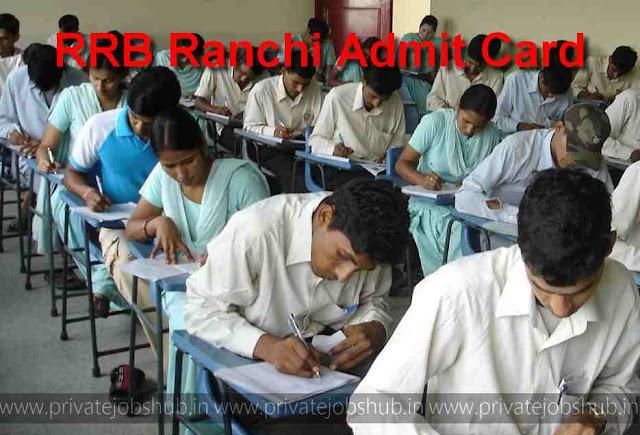 RRB Ranchi Admit Card