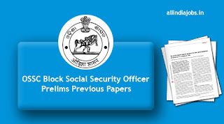 OSSC Block Social Security Officer Prelims Previous Papers