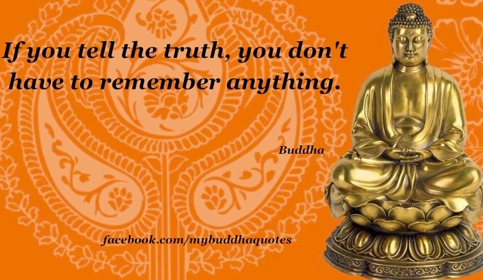 Buddha's Dharma : If you tell the truth, you don't have to ...