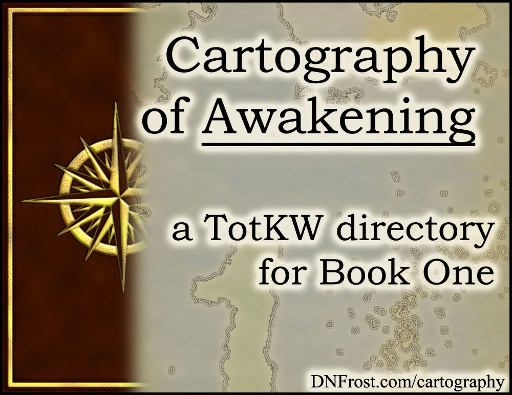 Cartography of Awakening: the mapping process from Book 1 http://DNFrost.com/cartography #TotKW A resource directory by D.N.Frost @DNFrost13 Part of a series.