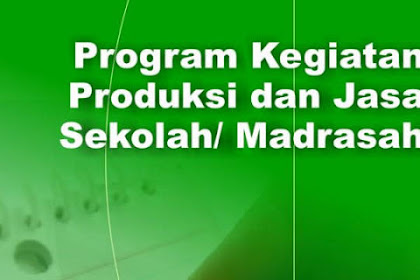 Program Kegiatan Produksi dan Jasa Sekolah/ Madrasah