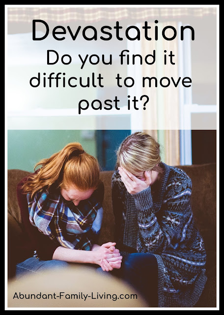 Devastation: Do you find it difficult to move past it?