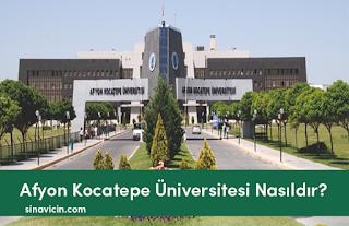 Afyon Kocatepe Üniversitesi Nasıldır?