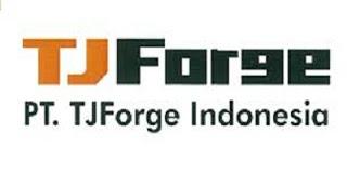 Informasi Lowongan Kerja Terbaru di PT TJForge Indonesia KIIC Karawang