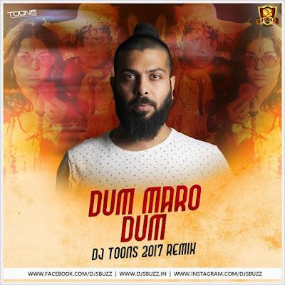 Dum Maro Dum (Club Mix 2017) – DJ Toons