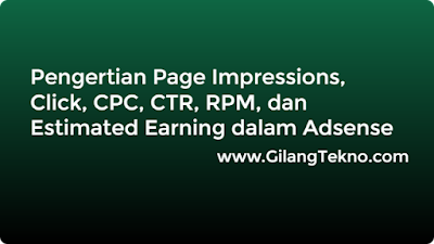 Pengertian Page Impressions, Click, CPC, CTR, RPM, dan Estimated Earning dalam Adsense