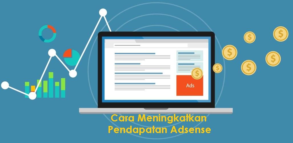 Cara Meningkatkan Pendapatan Adsense Untuk Pemula