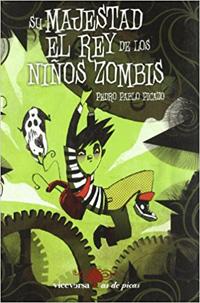 Su majestad el rey de los niños zombis, Pedro Pablo Picazo