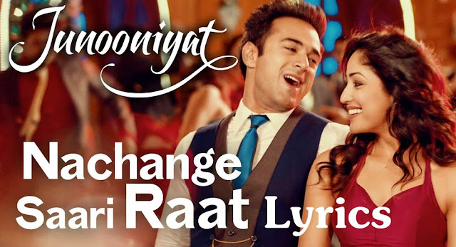Nachange Saari Raat Lyrics