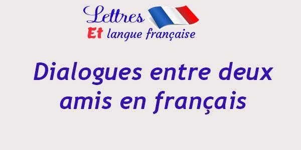 Dialogue entre deux amis en français