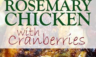 GARLIC ROSEMARY CHICKEN WITH CRANBERRIES