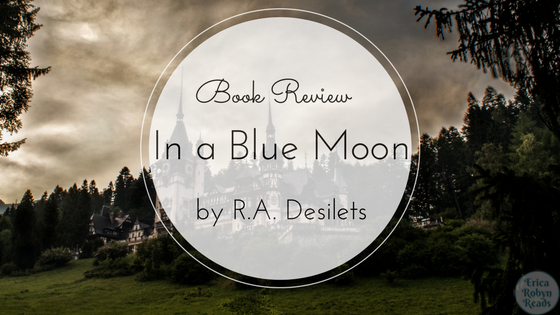 [Book Review] In a Blue Moon by R.A. Desilets