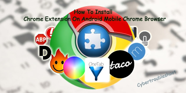 How To Install  Chrome Extension On Android Mobile Chrome Browser
