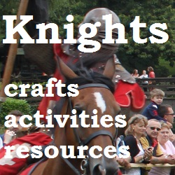 Knights crafts, activities and resources for toddlers