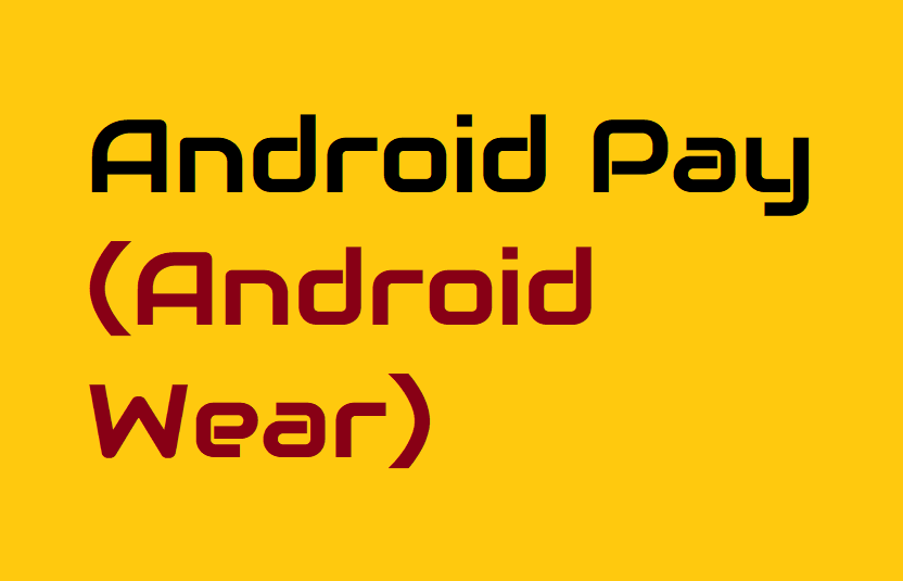 Android Pay (Android Wear)