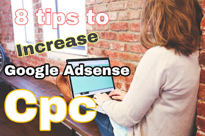 8 Best Tips: How to Increase Google Adsense CPC