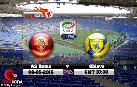 مشاهدة مباراة روما وكييفو فيرونا اليوم 8-5-2016 في الدوري الإيطالي