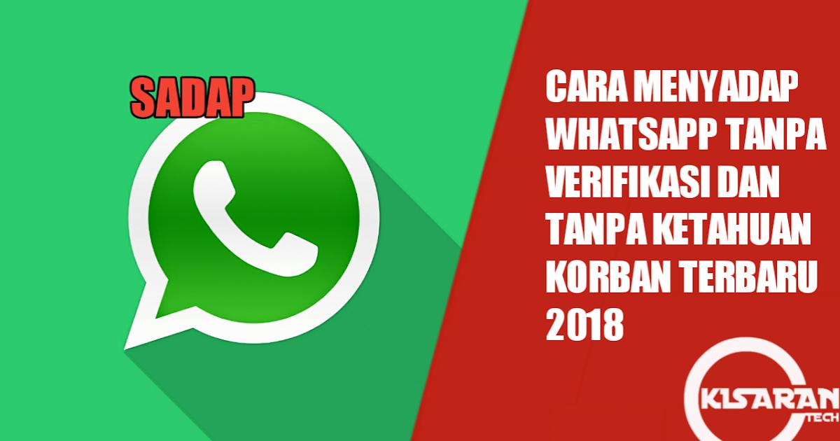 Cara Menyadap Whatsapp Tanpa Verifikasi Dan Tanpa Ketahuan Korban Terbaru 2020 Kisarantech