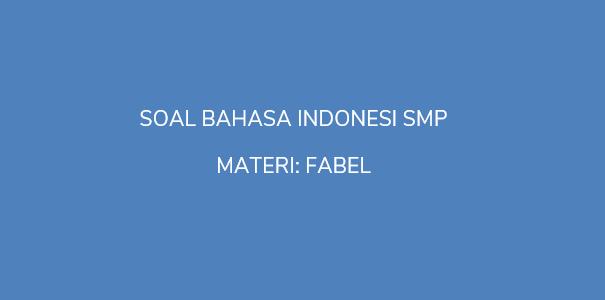 Soal Bahasa Indonesia Smp Fabel Simoti 88