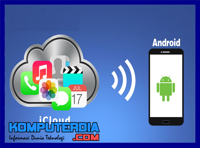 iCloud untuk Ponsel Android (iCloud For Android)