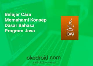 Belajar Coding Java Dasar, Belajar Program Java Pemula Belajar Dasar Dasar Konsep OOP Java