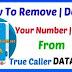 True Caller Android App Se Apne Number Kaise Hide/Delete Kren ?