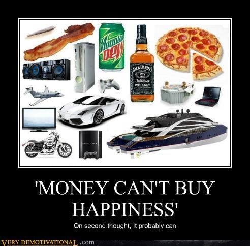 An argument against the belief that money can buy happiness
