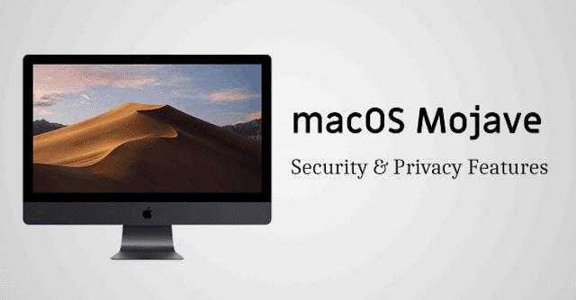 Tutte le nuove funzionalità per la privacy e la sicurezza in macOS 10.14 Mojave