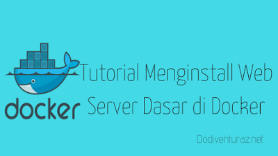 Tutorial Menginstall Web Server Dasar di Docker