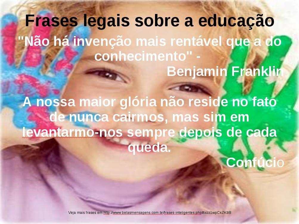 Frases De Pedagogia: Blog Das Alunas Do Curso De Pedagogia 2013.: Frases Legais