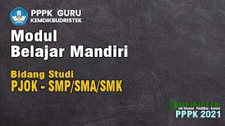 modul belajar mandiri pppk PJOK SMP-SMA-SMK modul belajar mandiri p3k 2021 Modul Kompetensi Teknis PPPK. Modul p3k terbaru