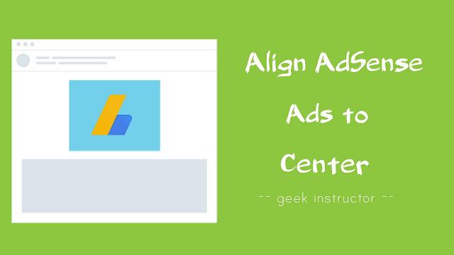 Align AdSense ads in the center