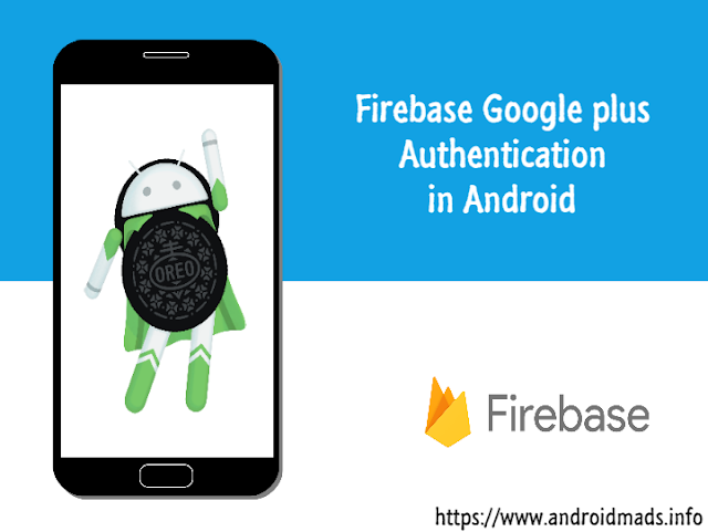 Firebase Google plus Authentication in Android - Android Mad