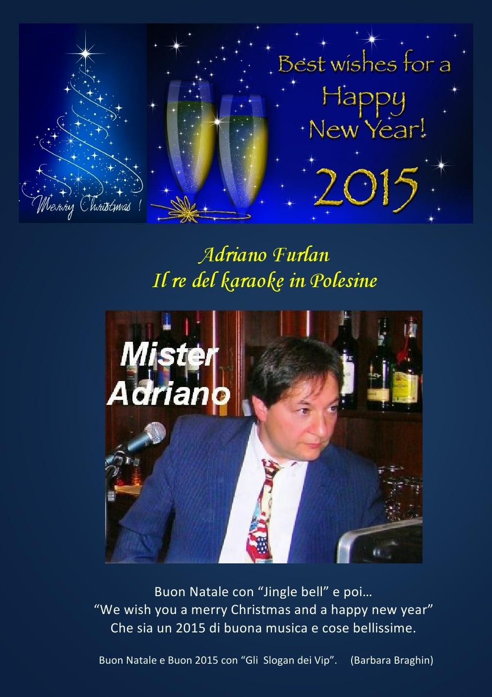 Buon Natale Karaoke.Gli Slogan Dei Vip Buon Natale E Buon 2015 Da Adriano Furlan Il Re