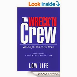 Tha Wreck'n Crew: Book 2 pro tha test of times, the wreckin crew, book, low life, lowlife, low lyfe