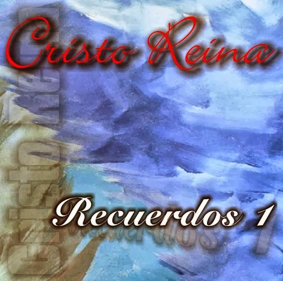 Ministerio Cristo Reina-Recuerdos 1-