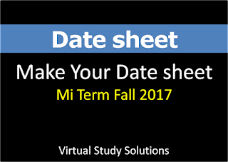 Make your date sheet Now - Mid Term Exam Fall 2017