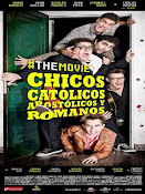 Chicos católicos, apostólicos y romanos, the movie (2014)