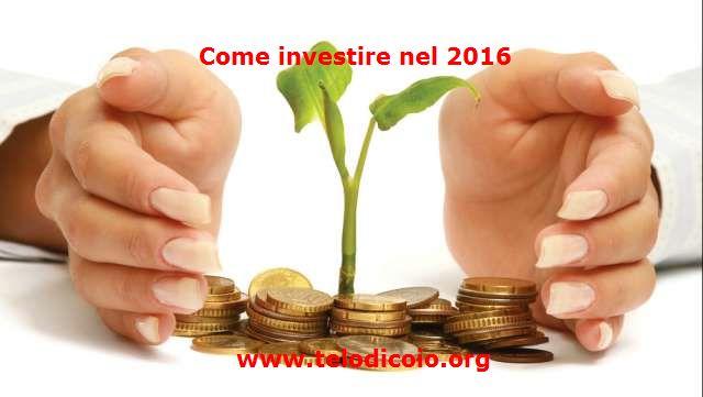 Come investire nel 2016?