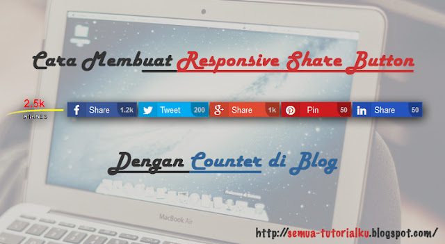 Cara Membuat Responsive Share Button Dengan Counter di Blog