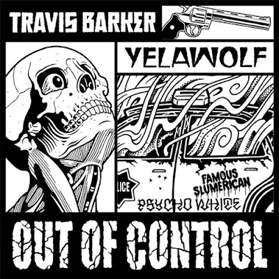 "TRAVIS BARKER feat. YELAWOLF ""Out of Control"""
