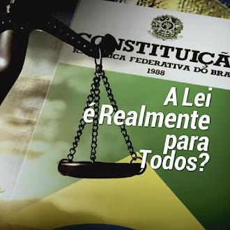 Interativo Nº 10: A Lei é Realmente para Todos?