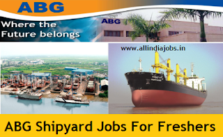 ABG Shipyard Jobs For Freshers