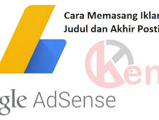 Cara Memasang Iklan Adsense di Bawah Judul dan Akhir Postingan Blog