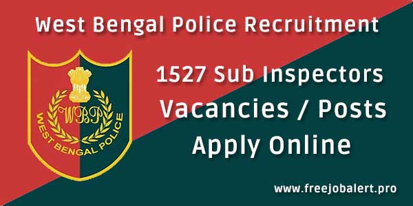 west bengal police recruitment 2018 for 1527 sub inspector posts vacancies apply online