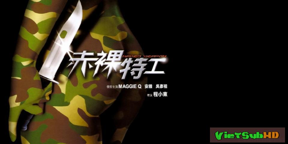 Phim Vũ Khí Khiêu Gợi (sống Còn) VietSub HD | Naked Weapon 2002