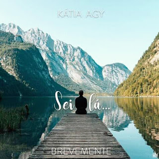 Kátia Agy - Sei Lá (2019) Download