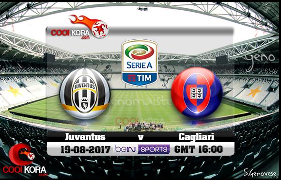 مشاهدة مباراة يوفنتوس وكالياري اليوم 19-8-2017 في الدوري الإيطالي