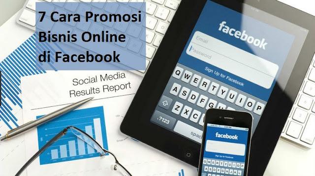7 Cara Promosi Bisnis Online di Facebook